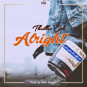 Thriller Odi - Alright [untagged audio]